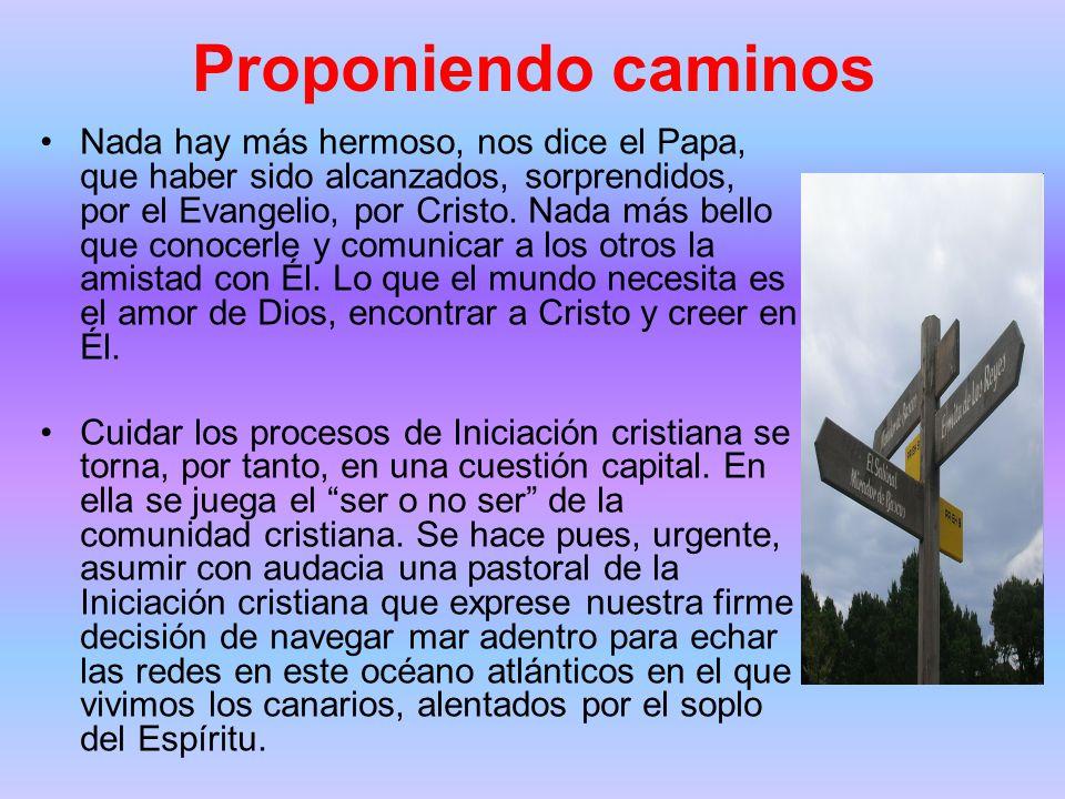 Proponiendo caminos Nada hay más hermoso, nos dice el Papa, que haber sido alcanzados, sorprendidos, por el Evangelio, por Cristo.