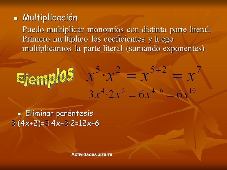 Multiplicación Multiplicación Puedo multiplicar monomios con distinta parte literal.
