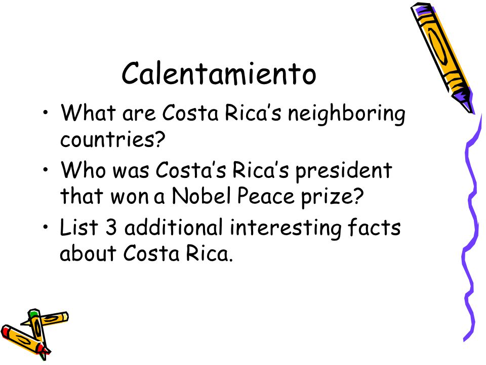 Calentamiento What are Costa Rica's neighboring countries.