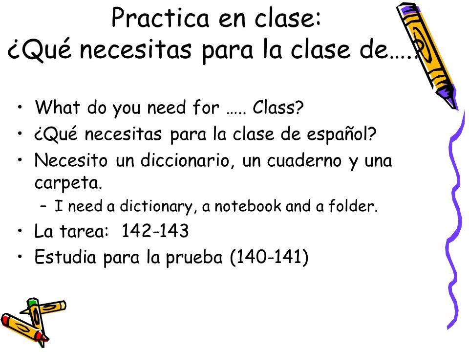 Practica en clase: ¿Qué necesitas para la clase de…..