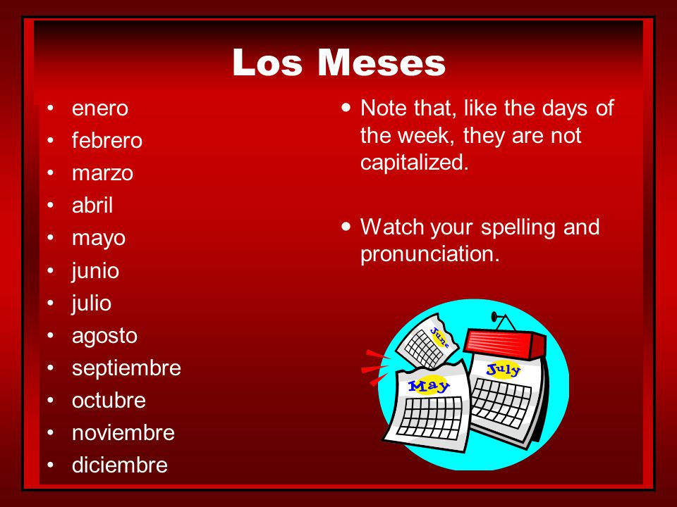 Los Días de la Semana lunes martes miércoles jueves viernes sábado domingo  days of the week are not capitalized  the Hispanic calendar begins lunes  days of the week are not capitalized  the Hispanic calendar begins lunes