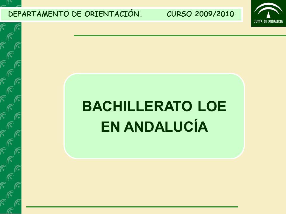 DEPARTAMENTO DE ORIENTACIÓN. CURSO 2009/2010 BACHILLERATO LOE EN ANDALUCÍA