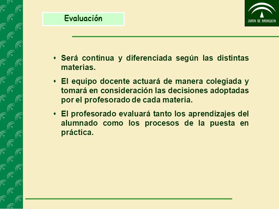 Evaluación  Será continua y diferenciada según las distintas materias.