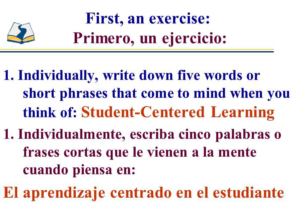 First, an exercise: Primero, un ejercicio: 1.