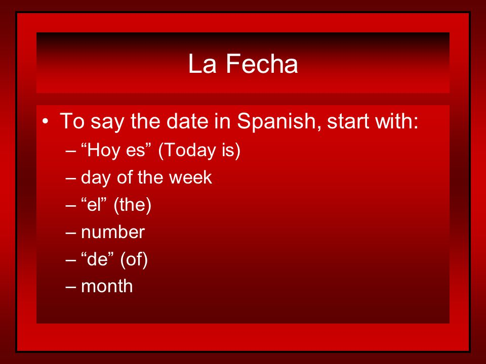 To ask the date in Spanish: ¿Cuál es la fecha de hoy