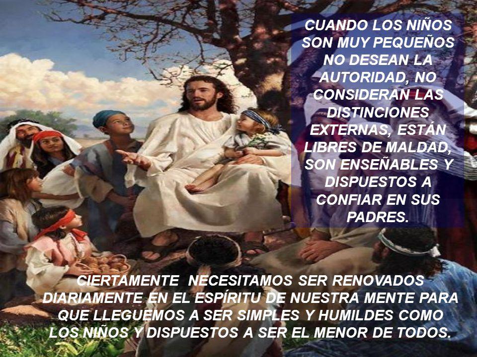 JESÚS LES DIJO: CUIDEN A LOS NIÑOS Y ÁMENLOS DEL MISMO MODO QUE UN PASTOR AMA A SUS OVEJAS.