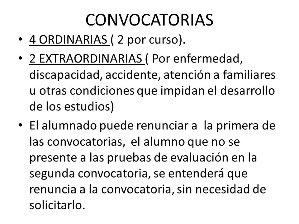 CONVOCATORIAS 4 ORDINARIAS ( 2 por curso).