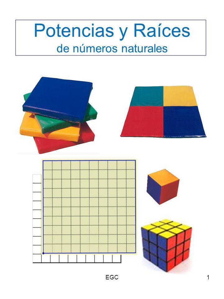 12 Operaciones con potencias Si multiplicamos (o dividimos) potencias de la misma base, se suman (o restan) exponentes: Entonces: EGC