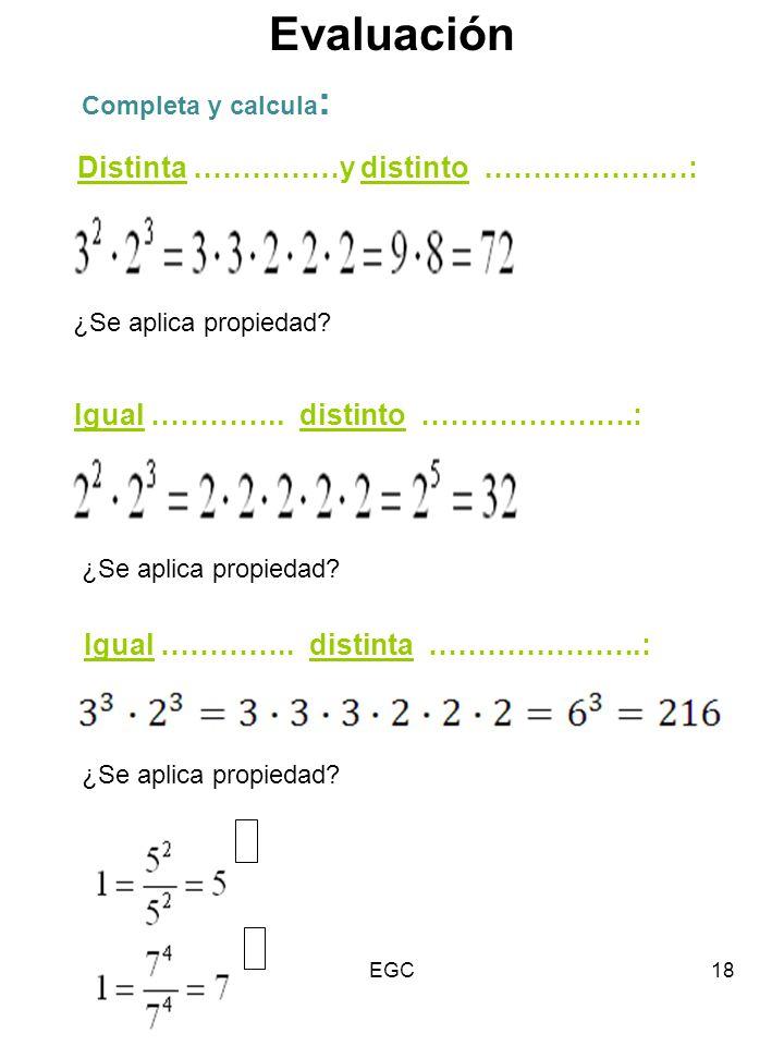 18 Completa y calcula : Distinta ……………y distinto …………………: ¿Se aplica propiedad? Igual ………….. distinto ………………….: ¿Se aplica propiedad? Igual ………….. dis