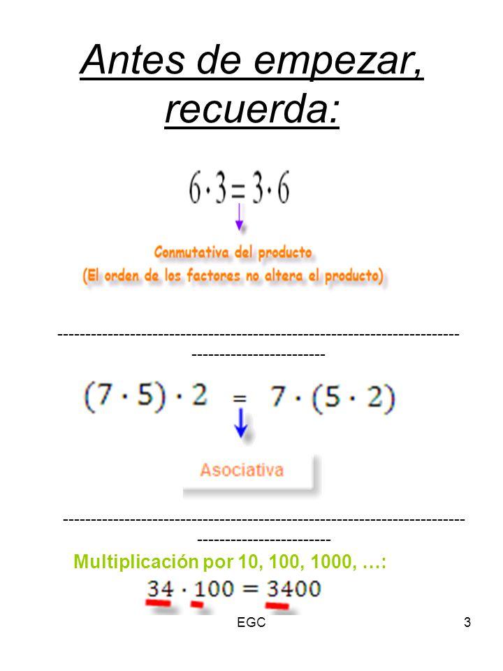 Antes de empezar, recuerda: Multiplicación por 10, 100, 1000, …: ------------------------------------------------------------------------ ------------