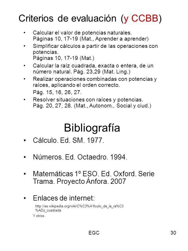 30 Criterios de evaluación (y CCBB) Calcular el valor de potencias naturales. Páginas 10, 17-19 (Mat., Aprender a aprender) Simplificar cálculos a par