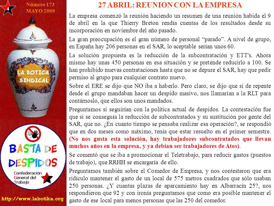 4 27 ABRIL: REUNION CON LA EMPRESA Número 173 MAYO 2009 La empresa comenzó la reunión haciendo un resumen de una reunión habida el 9 de abril en la que Thierry Breton rendía cuentas de los resultados desde su incorporación en noviembre del año pasado.