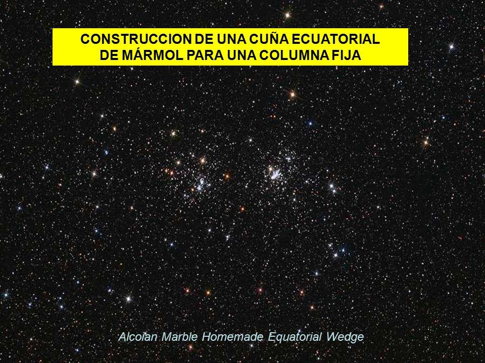 CONSTRUCCION DE UNA CUÑA ECUATORIAL DE MÁRMOL PARA UNA COLUMNA FIJA Alcoian Marble Homemade Equatorial Wedge