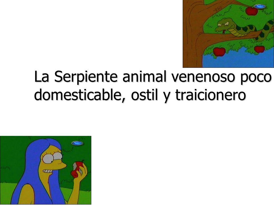 La Serpiente animal venenoso poco domesticable, ostil y traicionero