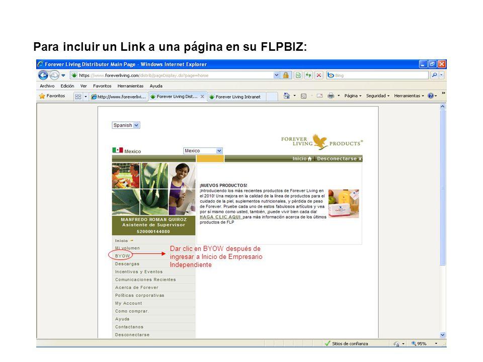 Para incluir un Link a una página en su FLPBIZ: Dar clic en BYOW después de ingresar a Inicio de Empresario Independiente