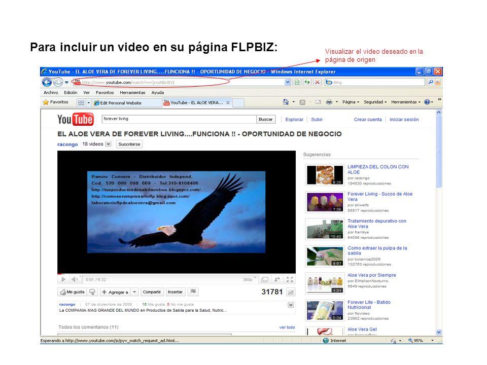 Para incluir un video en su página FLPBIZ: Visualizar el video deseado en la página de origen