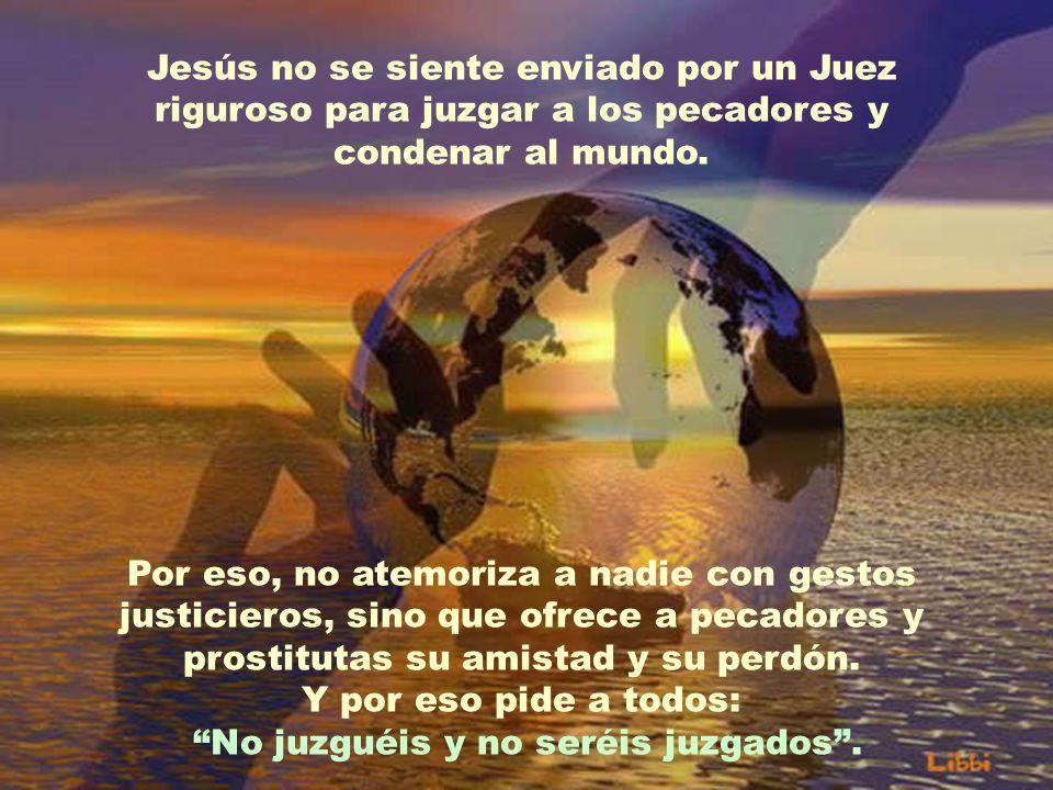 Jesús se siente enviado por un Padre misericordioso que quiere para todos un mundo más digno y dichoso.