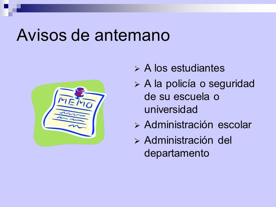 Avisos de antemano  A los estudiantes  A la policía o seguridad de su escuela o universidad  Administración escolar  Administración del departamento