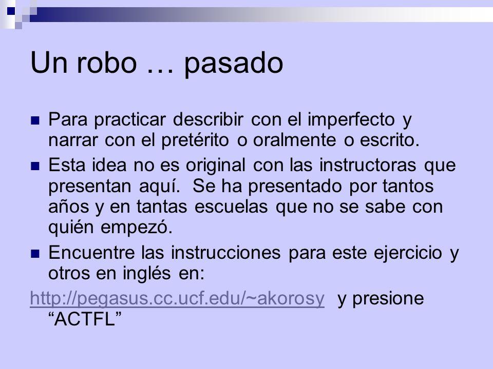 Un robo … pasado Para practicar describir con el imperfecto y narrar con el pretérito o oralmente o escrito.