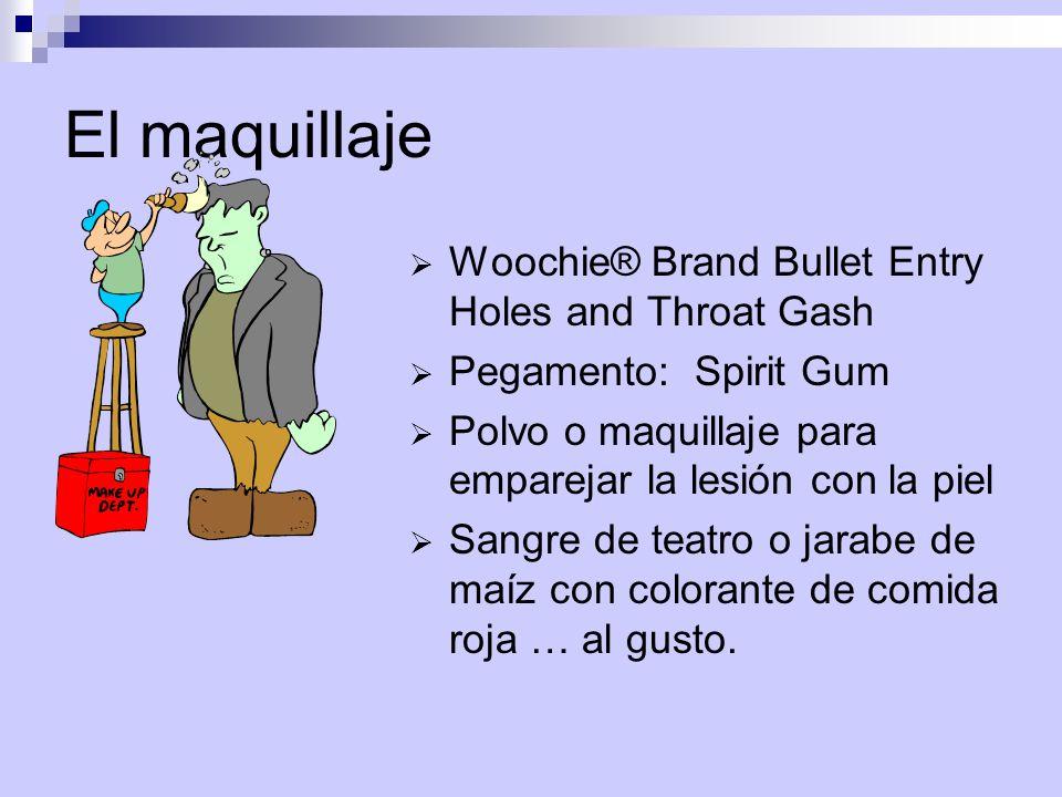 El maquillaje  Woochie® Brand Bullet Entry Holes and Throat Gash  Pegamento: Spirit Gum  Polvo o maquillaje para emparejar la lesión con la piel  Sangre de teatro o jarabe de maíz con colorante de comida roja … al gusto.