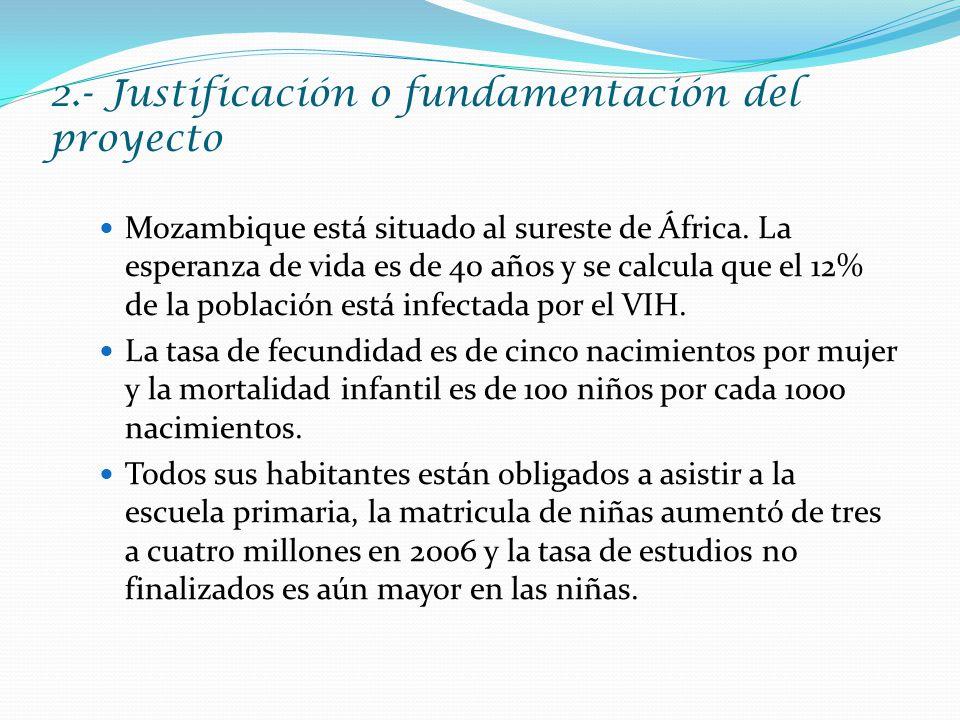 2.- Justificación o fundamentación del proyecto Mozambique está situado al sureste de África.