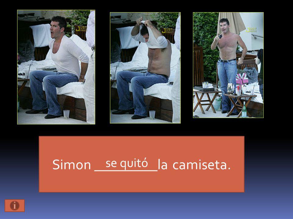 Simon _________la camiseta. se quitó