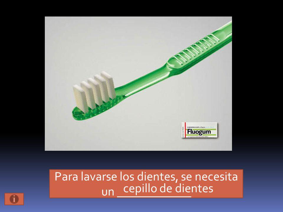Para lavarse los dientes, se necesita un ____________ cepillo de dientes