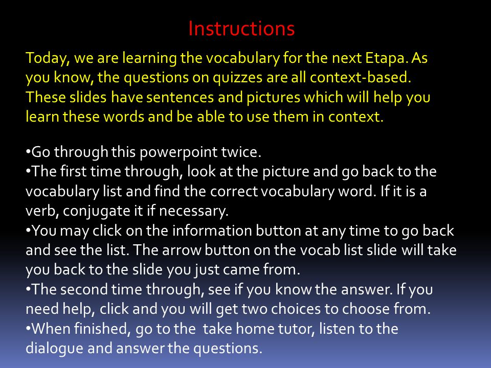 Instructions Go through this powerpoint twice.