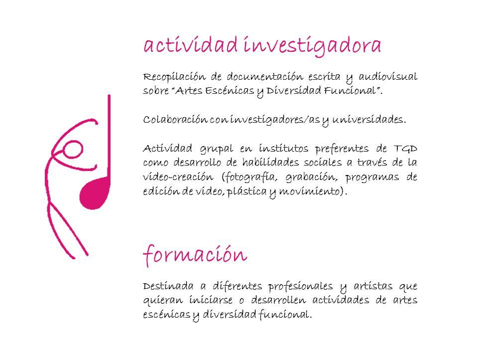 actividad investigadora formación Recopilación de documentación escrita y audiovisual sobre Artes Escénicas y Diversidad Funcional .