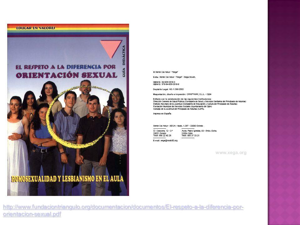 http://www.fundaciontriangulo.org/documentacion/documentos/El-respeto-a-la-diferencia-por- orientacion-sexual.pdf http://www.fundaciontriangulo.org/documentacion/documentos/El-respeto-a-la-diferencia-por- orientacion-sexual.pdf