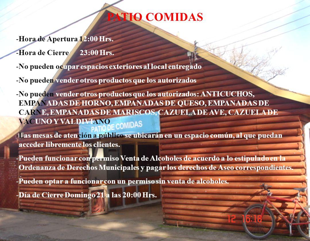 PATIO COMIDAS -Hora de Apertura 12:00 Hrs. -Hora de Cierre 23:00 Hrs.