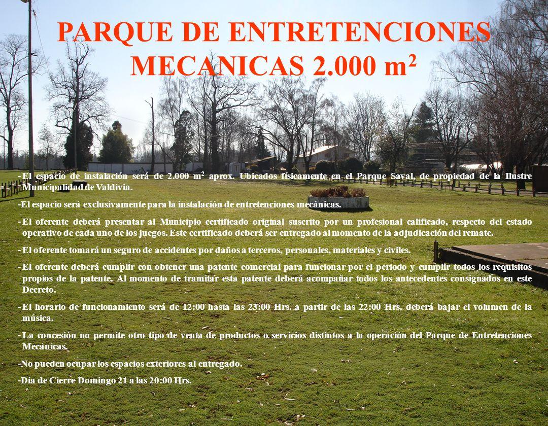 PARQUE DE ENTRETENCIONES MECANICAS 2.000 m 2 -El espacio de instalación será de 2.000 m 2 aprox.