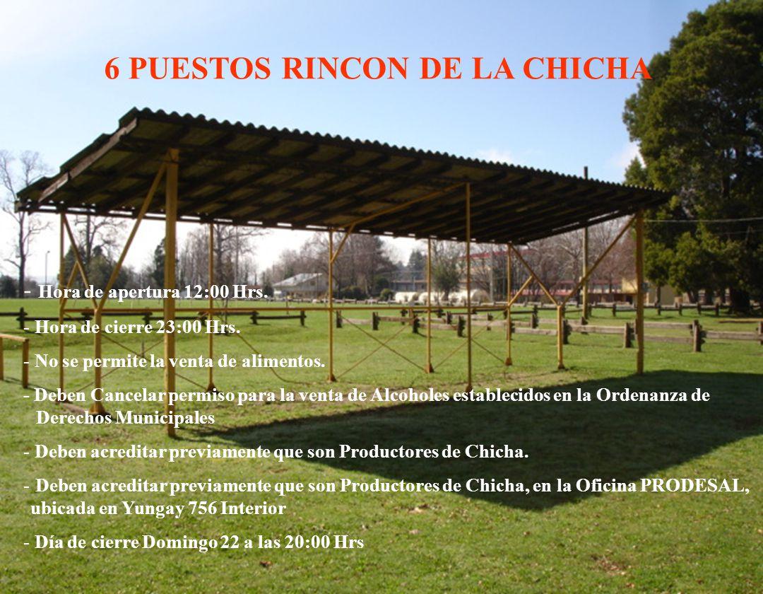 6 PUESTOS RINCON DE LA CHICHA - Hora de apertura 12:00 Hrs.