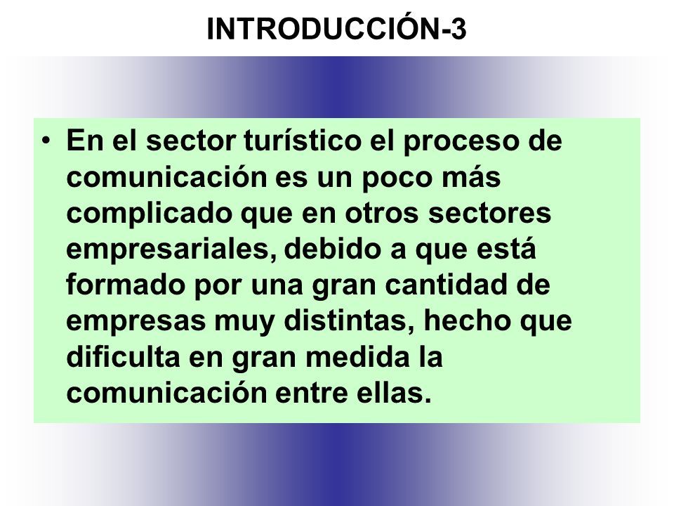 En esta unidad didáctica trataremos la comunicación y la incidencia que tiene sobre los procesos de las distintas empresas de distribución turística.