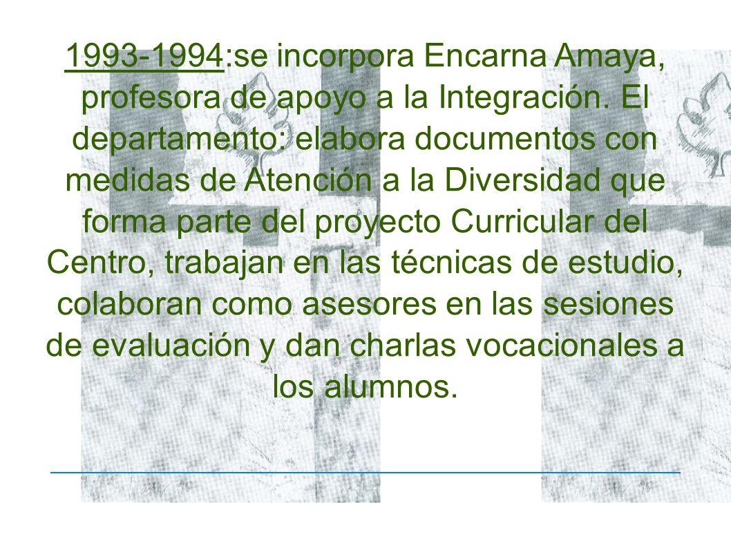 1993-1994:se incorpora Encarna Amaya, profesora de apoyo a la Integración.