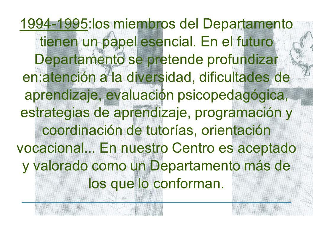 1994-1995:los miembros del Departamento tienen un papel esencial.