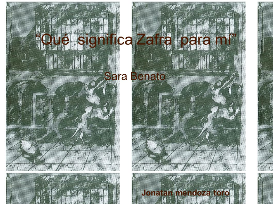 Qué significa Zafra para mí Sara Benato Jonatan mendoza toro