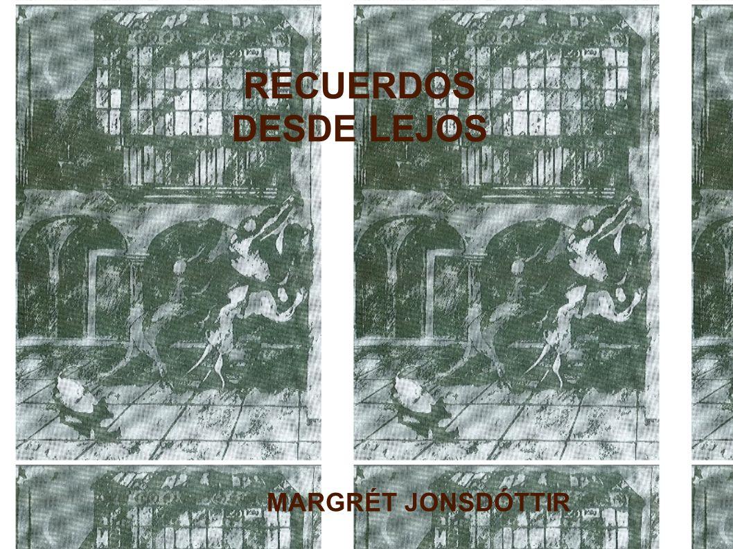 RECUERDOS DESDE LEJOS MARGRÉT JONSDÓTTIR