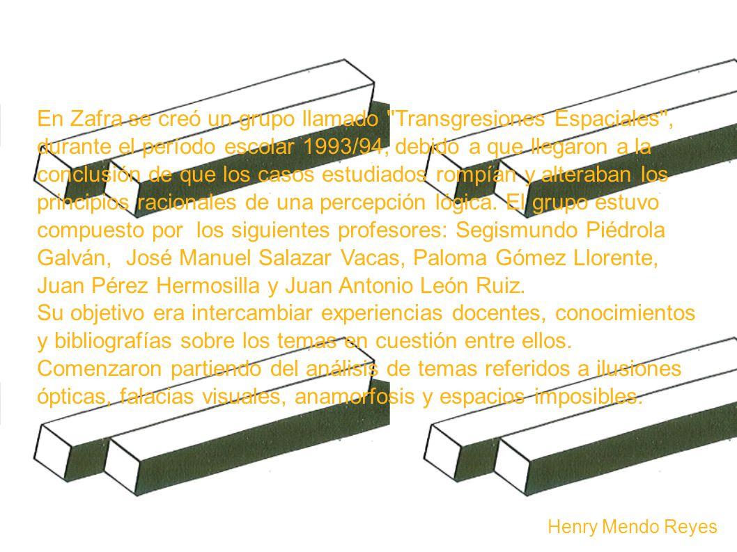 En Zafra se creó un grupo llamado Transgresiones Espaciales , durante el período escolar 1993/94, debido a que llegaron a la conclusión de que los casos estudiados rompían y alteraban los principios racionales de una percepción lógica.