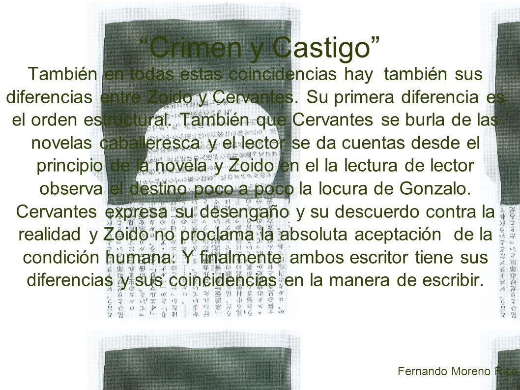También en todas estas coincidencias hay también sus diferencias entre Zoido y Cervantes.