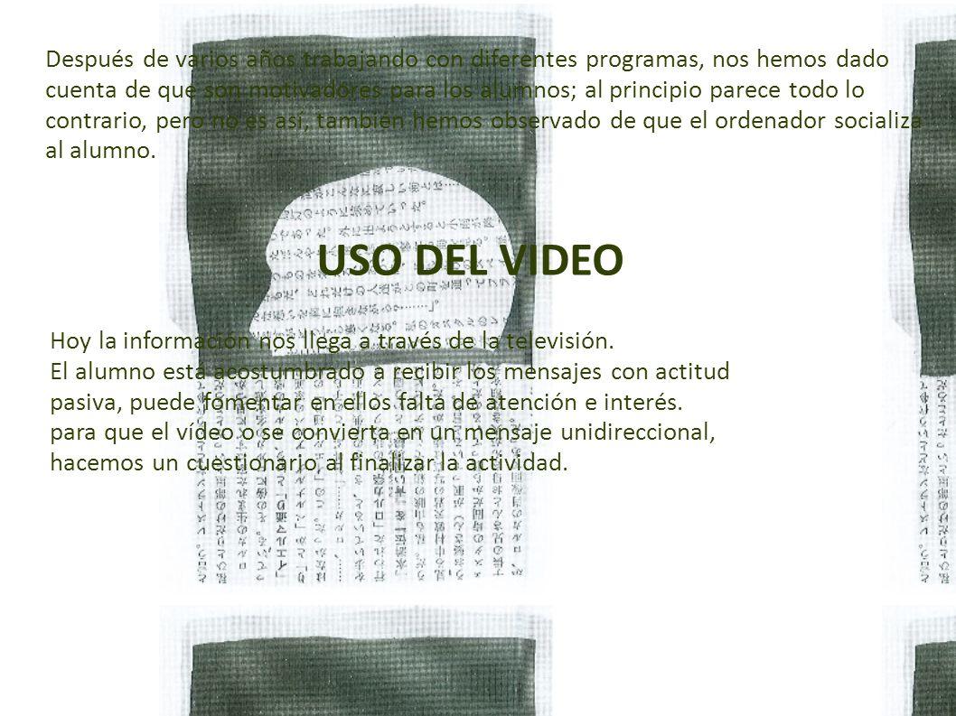USO DEL VIDEO Hoy la información nos llega a través de la televisión.