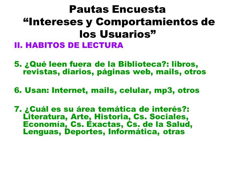 Pautas Encuesta Intereses y Comportamientos de los Usuarios II.