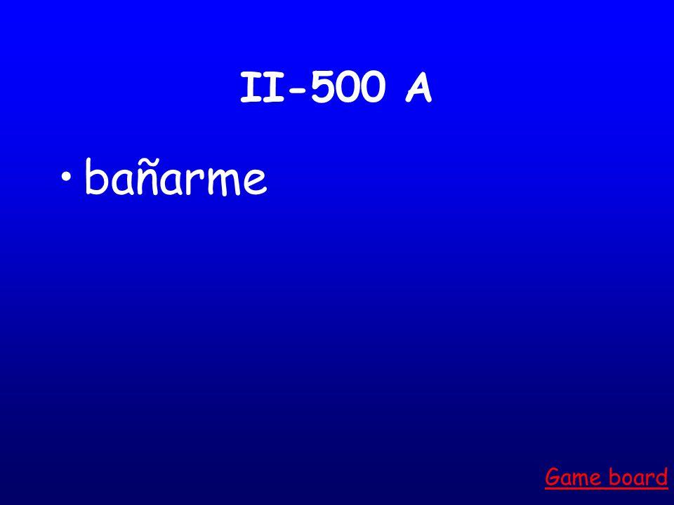 II-400 A Te cepillas Game board