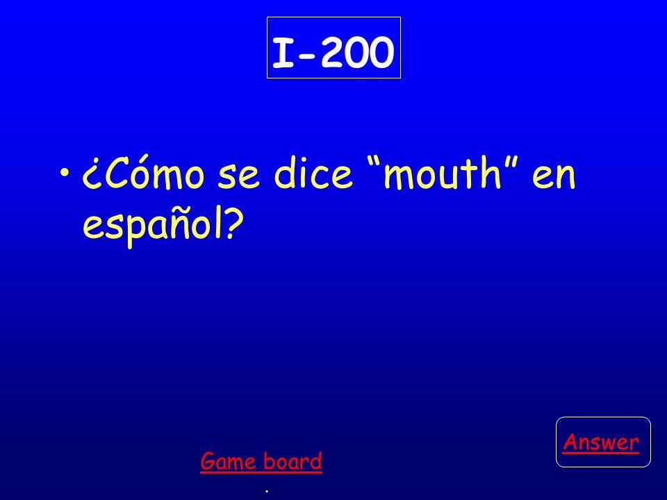 I-100 ¿Cómo se dice eyes en español Answer. Game board