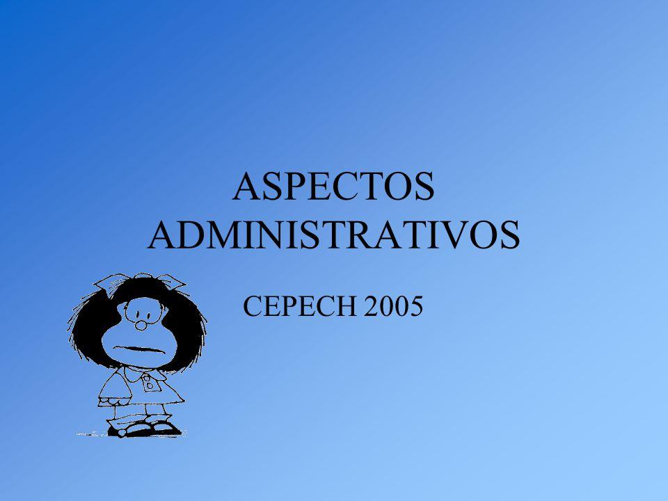 ASPECTOS ADMINISTRATIVOS CEPECH 2005