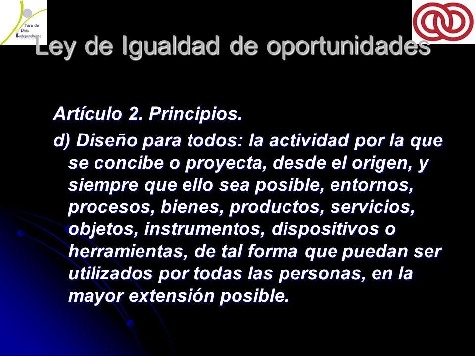 Ley de Igualdad de oportunidades Ley de Igualdad de oportunidades Artículo 2.
