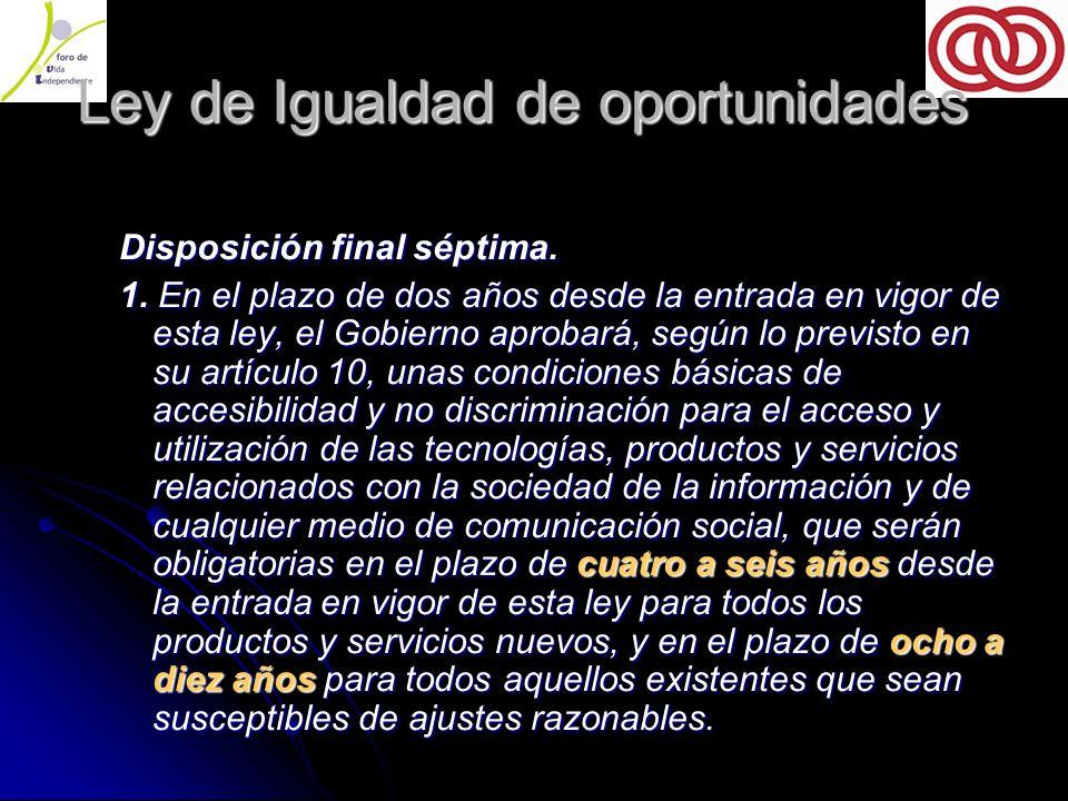 Ley de Igualdad de oportunidades Ley de Igualdad de oportunidades Disposición final séptima.