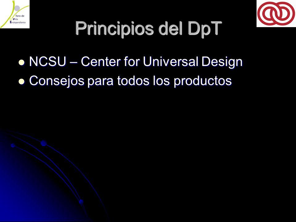 Principios del DpT NCSU – Center for Universal Design NCSU – Center for Universal Design Consejos para todos los productos Consejos para todos los productos