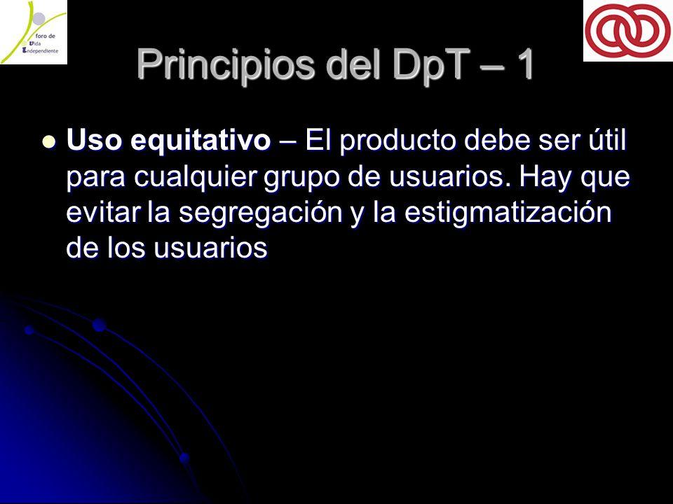Principios del DpT – 1 Uso equitativo – El producto debe ser útil para cualquier grupo de usuarios.