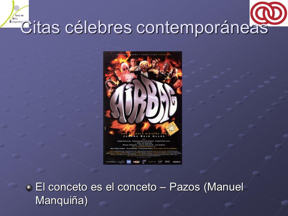Citas célebres contemporáneas El conceto es el conceto – Pazos (Manuel Manquiña)